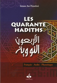 Muhyiddine Al-Nawawi - Les Quarante hadiths - Edition bilingue français-arabe.