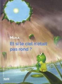 Muka - Et si le ciel n'etait pas rond ?.