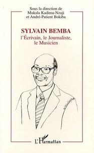 Mukala Kadima-Nzuji et André-Patient Bokiba - Sylvain Bemba - L'écrivain, le journaliste, le musicien, 1934-1995.