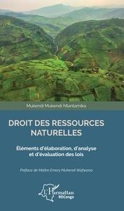 Mukendi mukendi Ntantamika - Droit des ressources naturelles - Éléments d'élaboration, d'analyse et d'évaluation des lois.