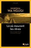 Mukoma Wa Ngugi - Là où meurent les rêves.