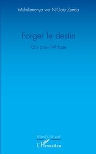 Deedr.fr Forger le destin - Cris pour l'Afrique Image