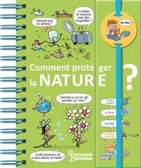 Mullenheim sophie De et Patrick Chenot - Comment protéger la nature ?.