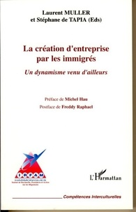 Muller - Création d'entreprise par les immigrés : un dynamisme venu d'ailleurs.