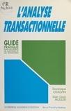 Muller et Dominique Chalvin - L'Analyse transactionnelle - Guide pratique pour les agents de maîtrise et les techniciens.