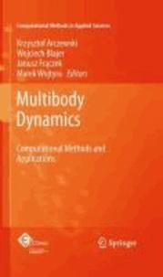 Krzysztof Arczewski - Multibody Dynamics - Computational Methods and Applications.