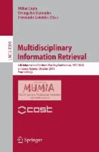Multidisciplinary Information Retrieval - 6th Information Retrieval Facility Conference, IRFC 2013, Limassol, Cyprus, October 7-9, 2013, Proceedings.