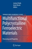 Lorena Pardo - Multifunctional Polycrystalline Ferroelectric Materials - Preparation and Properties.