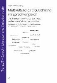 Multikulturelles Deutschland im Sprachvergleich - Das Deutsche im Fokus der meist verbreiteten Migrantensprachen. Ein Handbuch für DaF-Lehrende und Studierende, für Pädagogen/-innen und Erzieher/-innen.