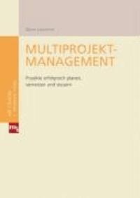 Multiprojektmanagement - Projekte erfolgreich planen, vernetzen und steuern.
