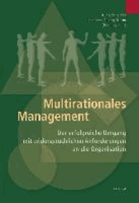 Multirationales Management - Der erfolgreiche Umgang mit widersprüchlichen Anforderungen an die Organisation.