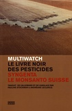 Multiwatch - Le livre noir des pesticides - Syngenta, le Monsanto suisse.