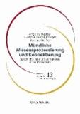 Mündliche Wissensprozessierung und Konnektierung - Sprachliche Handlungsfähigkeiten in der Primarstufe.
