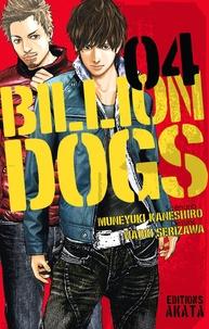 Muneyuki Kaneshiro et Naoki Serizawa - Billion Dogs Tome 4 : .