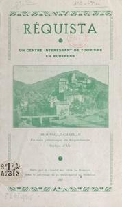 Municipalité de Réquista et Albert Vieu - Réquista, un centre intéressant de tourisme en Rouergue - Brousse-le-Château, un coin pittoresque du Réquistanais, station d'air.