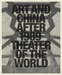 MUNROE ALEXANDRA - Art and China after 1989 : theater of the world.