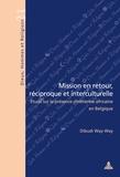 Mupeke (paul) Dibudi way-way - Mission en retour, réciproque et interculturelle - Étude sur la présence chrétienne africaine en Belgique.