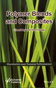 Polymer Blends and Composites- Chemistry and Technology - Muralisrinivasan Natamai Subramanian |