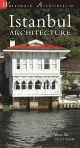 Murat Gül et Trevor Howells - Istanbul Architecture.