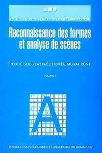 Traitement de l'information. Volume 3, Reconnaissance des formes et analyse de scènes - Murat Kunt | Showmesound.org