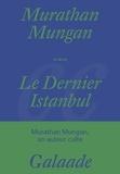 Murathan Mungan - Le dernier Istanbul.
