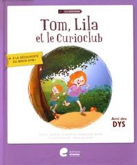 Muriel Albert et Véronique Geens - Tom, Lila et le Curioclub.