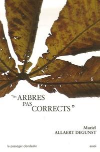 Muriel Allaert Degunst - Des arbres pas corrects.