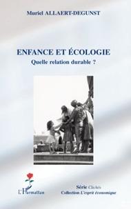 Muriel Allaert Degunst - Enfance et écologie - Quelle relation durable ?.