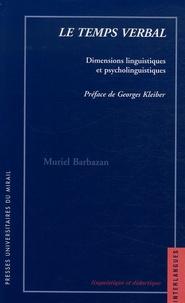 Muriel Barbazan - Le temps verbal - Dimensions linguistiques et psycholinguistiques.