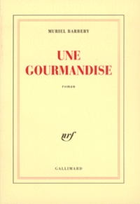 Muriel Barbery - Une gourmandise.