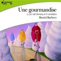 Muriel Barbery - Une gourmandise.