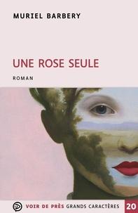 Muriel Barbery - Une rose seule.