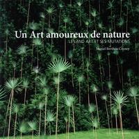 Muriel Berthou Crestey - Un Art amoureux de nature - Le Land art et ses mutations.