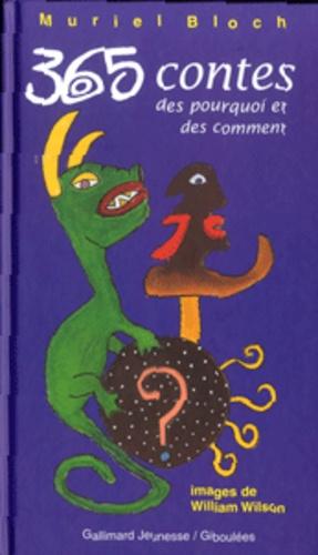 Muriel Bloch et William Wilson - 365 contes des pourquoi et des comment.