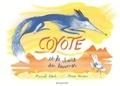 Muriel Bloch et Marie Novion - Coyote et le chant des larmes.