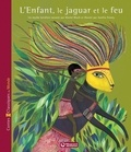 Muriel Bloch et Aurélia Fronty - L'Enfant, le jaguar et le feu.