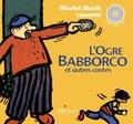 Muriel Bloch et Andrée Prigent - L'ogre Babborco et autres contes. 1 CD audio