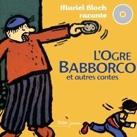 Muriel Bloch et Andrée Prigent - L'ogre Babborco et autres contes.