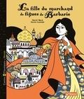 Muriel Bloch et Sarah Loulendo - La fille du marchand de figues de Barbarie.