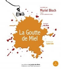 Muriel Bloch - La goutte de miel. 1 CD audio