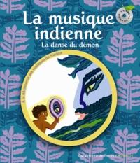 Muriel Bloch - La musique indienne - La danse du démon. 1 CD audio