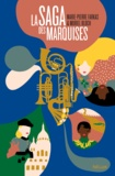 Muriel Bloch et Marie-Pierre Farkas - La Saga des Marquises.
