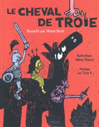 Muriel Bloch - Le cheval de Troie. 1 CD audio