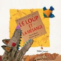 Muriel Bloch et Martine Bourre - Le loup et la mésange.