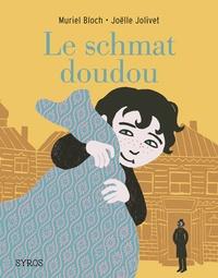 Muriel Bloch et Joëlle Jolivet - Le schmat doudou.