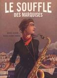Muriel Bloch et Marie-Pierre Farkas - Le Souffle des Marquises Tome 1 : .