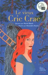 Muriel Bloch et Alexandra Huard - Le vieux Cric Crac. 1 CD audio