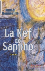 Muriel Bonneville - La nef de Sappho.
