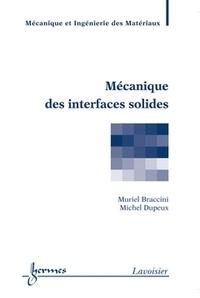 Muriel Braccini et Michel Dupeux - Mécanique des interfaces solides.