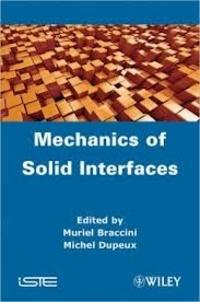Muriel Braccini et Michel Dupeux - Mechanics of Solid Interfaces.